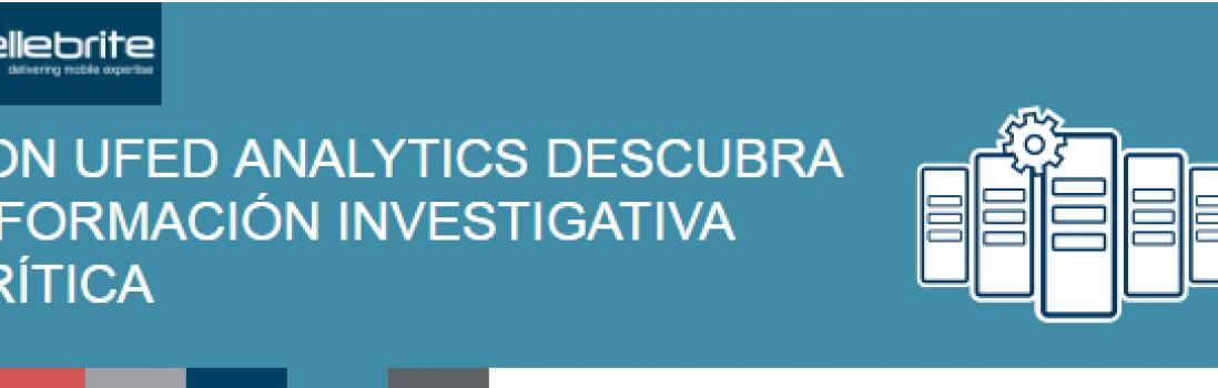 Cellebrite lanza UFED Analytics para equipos y agencias